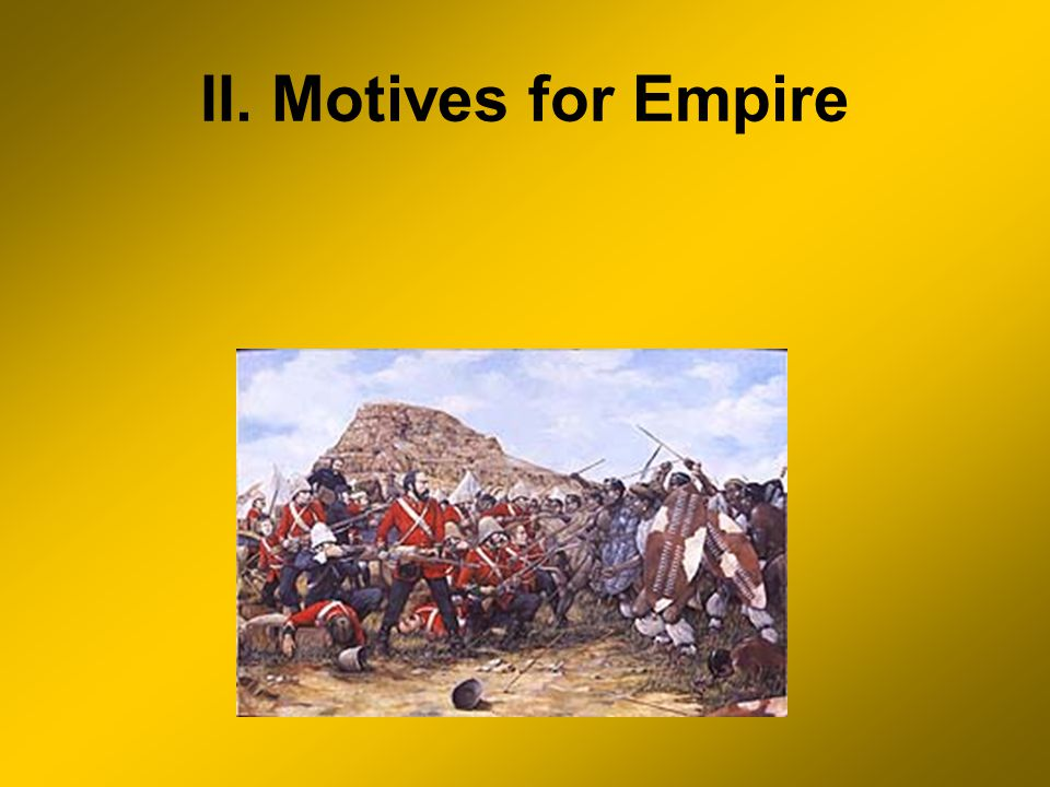 II. Motives for Empire
