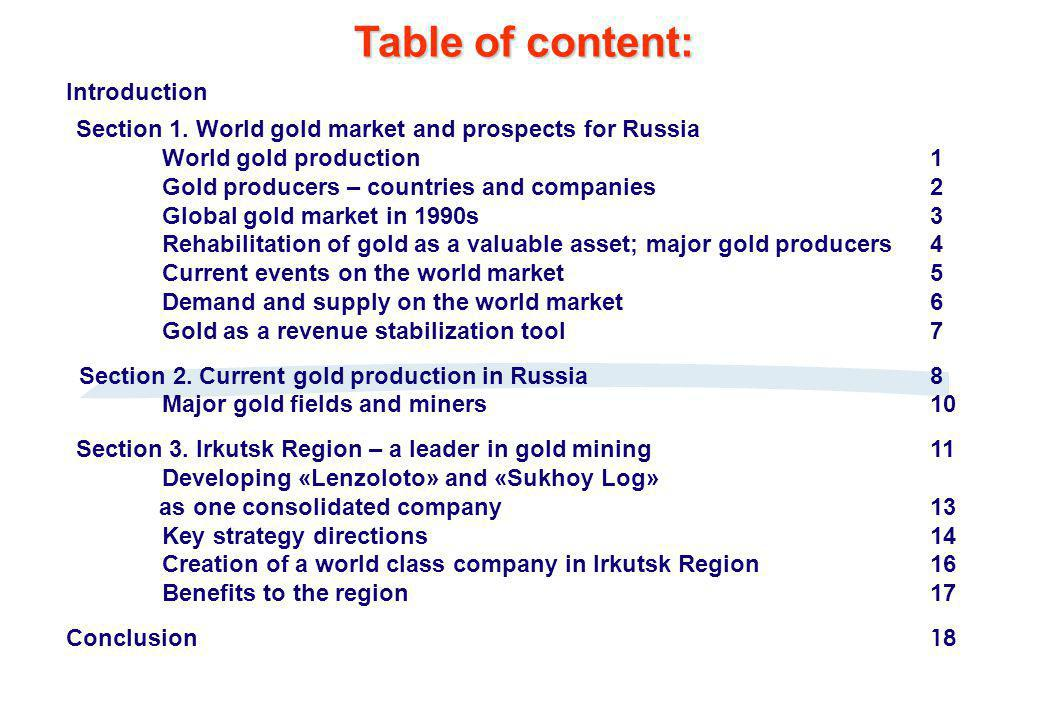 World Gold Mining 1 After ratification of Jamaica Agreement in 1978 gold lost its importance as a world currency.