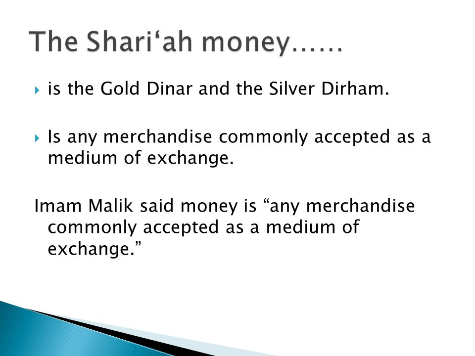 is the Gold Dinar and the Silver Dirham.