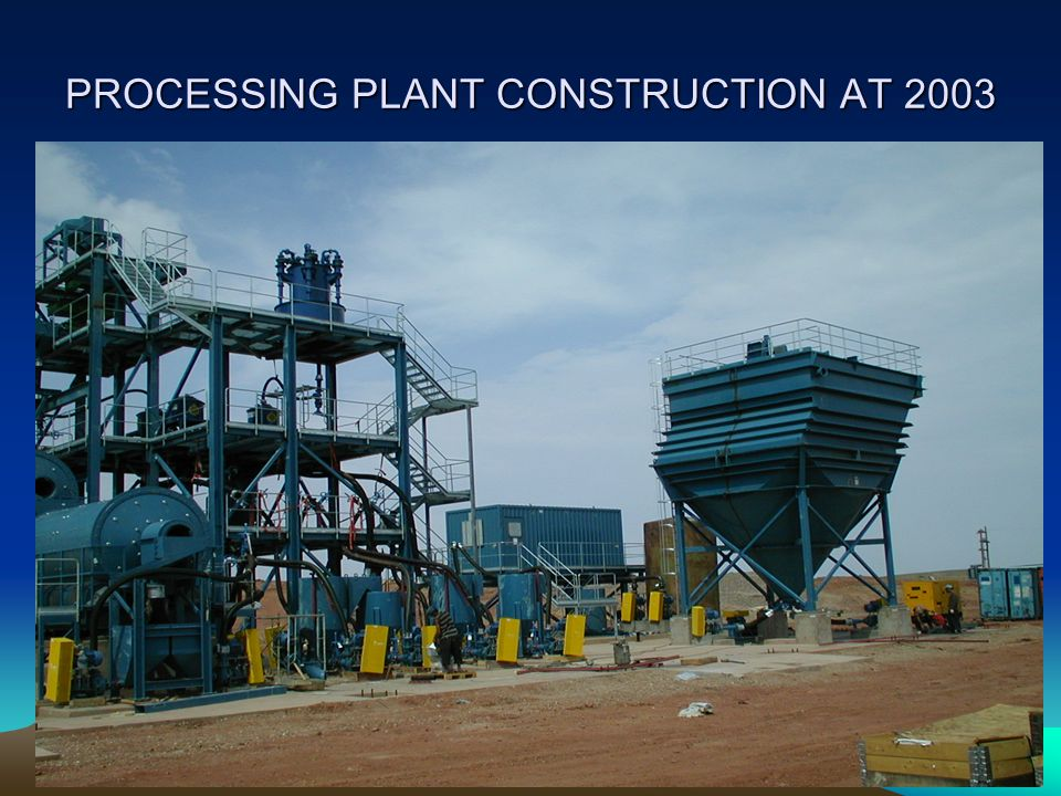 PROCESSING PLANT CONSTRUCTION AT 2003
