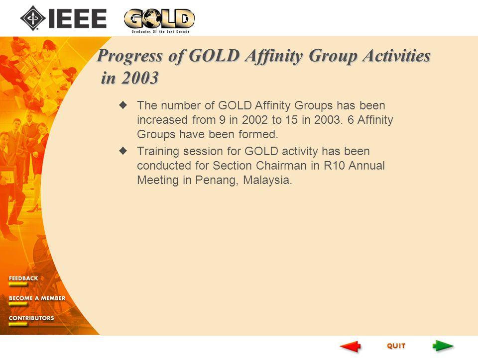 Progress of GOLD Affinity Group Activities in 2003 The number of GOLD Affinity Groups has been increased from 9 in 2002 to 15 in 2003.
