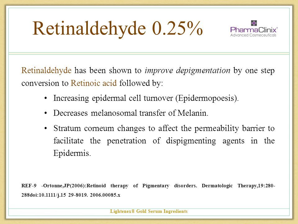 Retinaldehyde 0.25% Retinaldehyde has been shown to improve depigmentation by one step conversion to Retinoic acid followed by: Increasing epidermal c