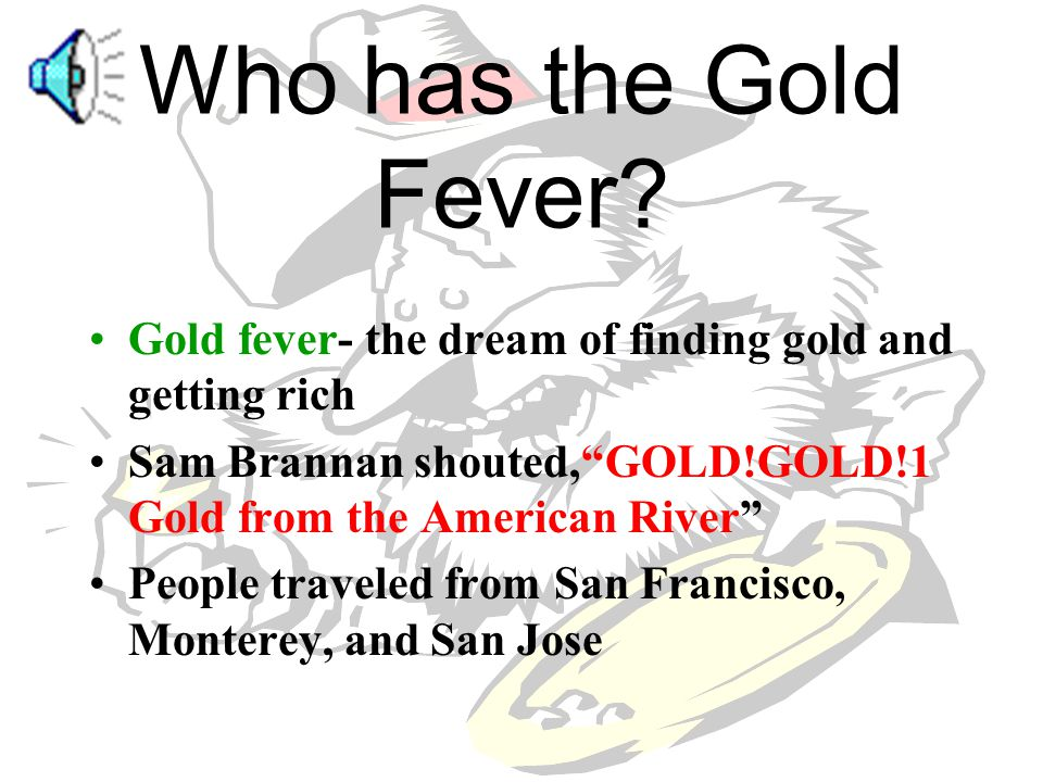 The Gold Rush By: Shannon Solorzano
