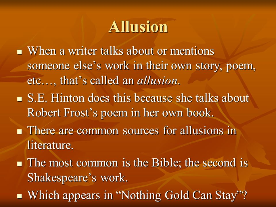 Nothing Gold Can Stay by Robert Frost Use the poem and your brains to answer the following questions.