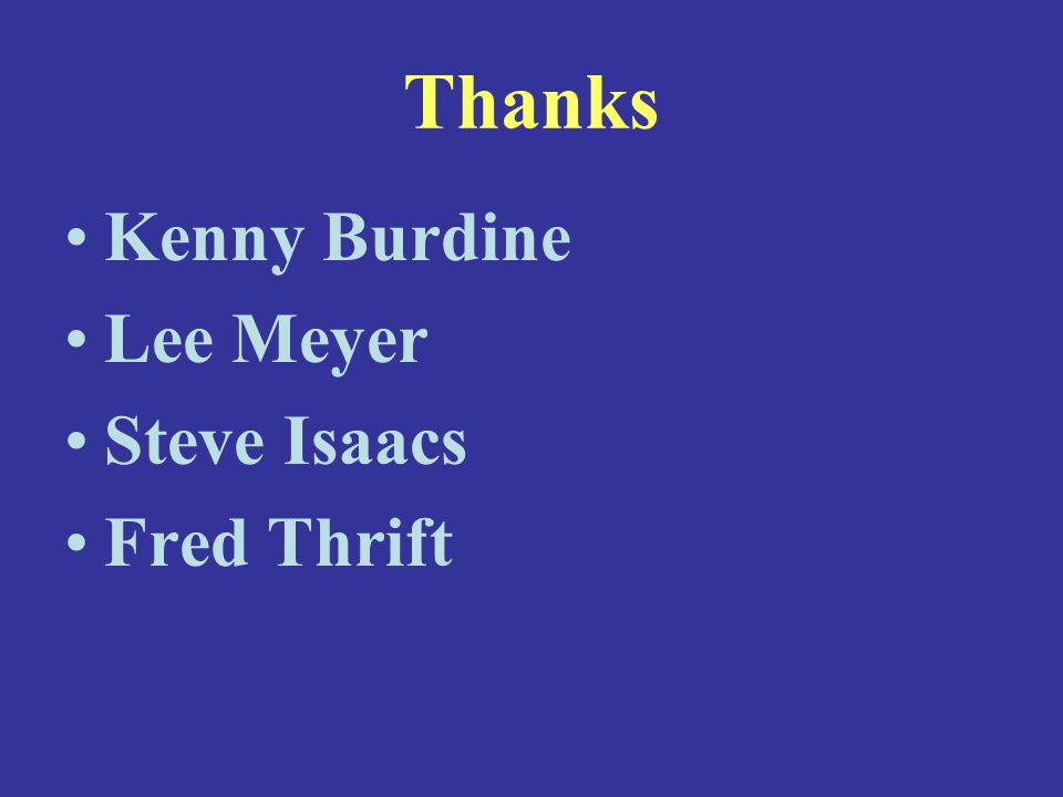 Thanks Kenny Burdine Lee Meyer Steve Isaacs Fred Thrift