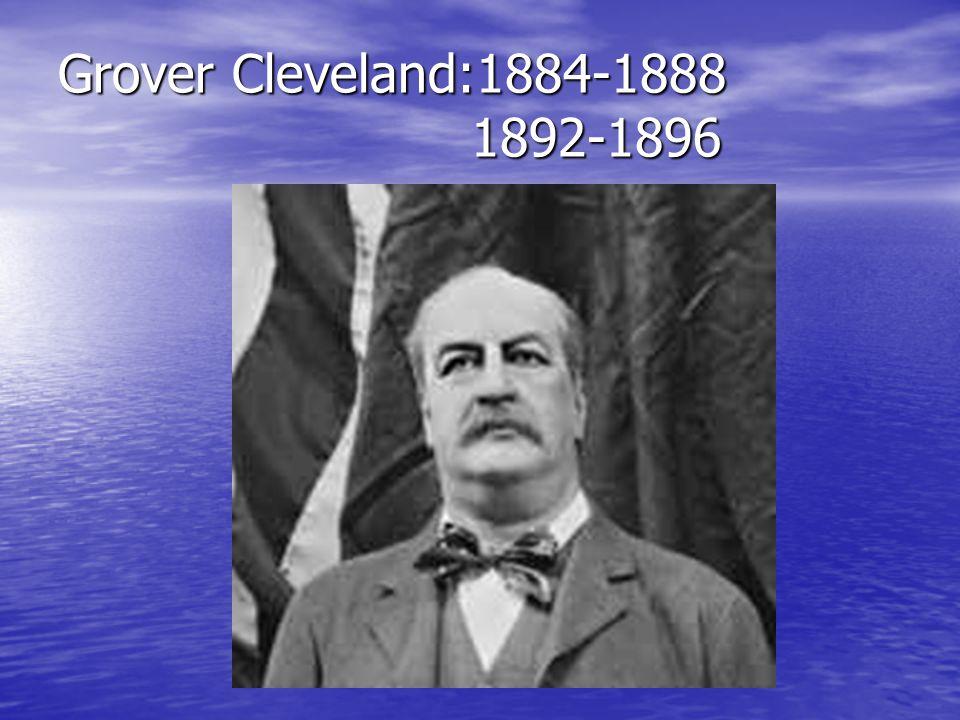 Grover Cleveland:1884-1888 1892-1896