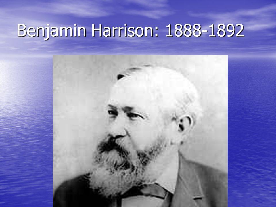 Benjamin Harrison: 1888-1892
