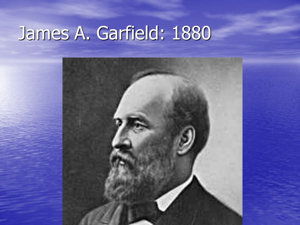 James A. Garfield: 1880