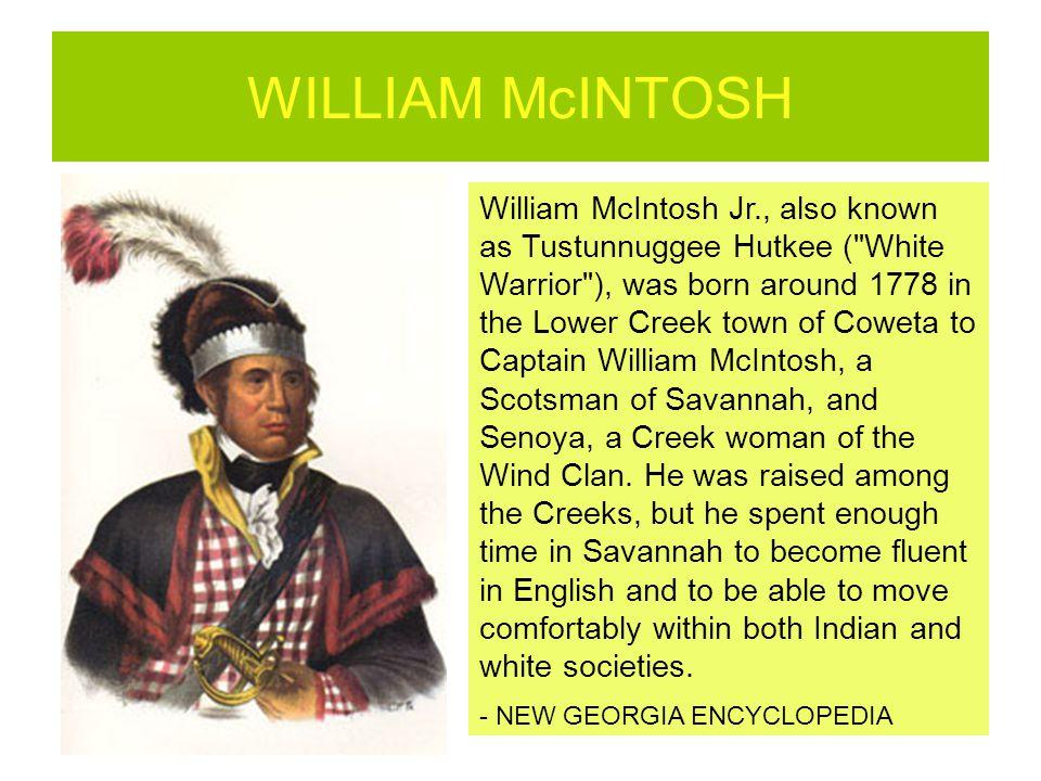 WILLIAM McINTOSH William McIntosh Jr., also known as Tustunnuggee Hutkee (