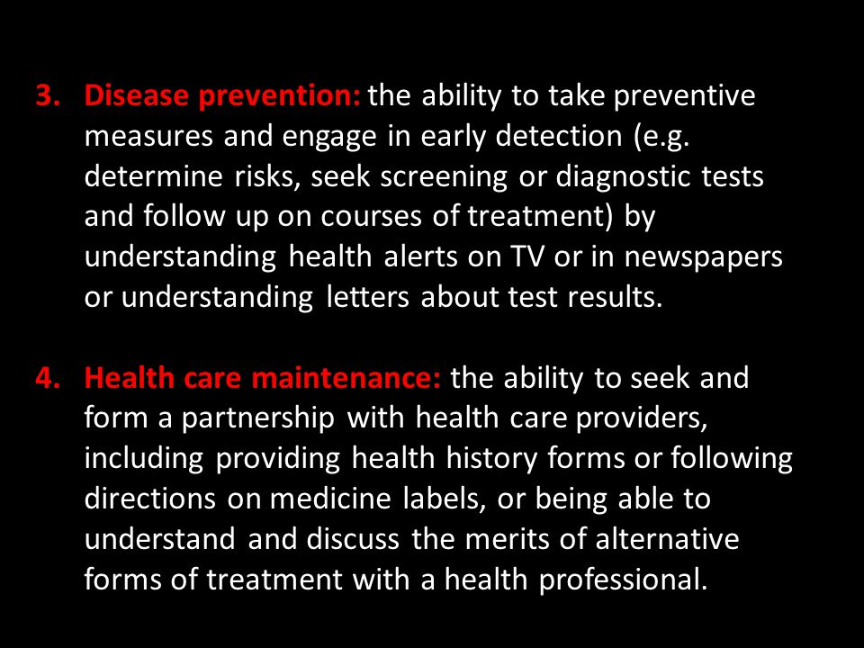 3.Disease prevention: the ability to take preventive measures and engage in early detection (e.g. determine risks, seek screening or diagnostic tests