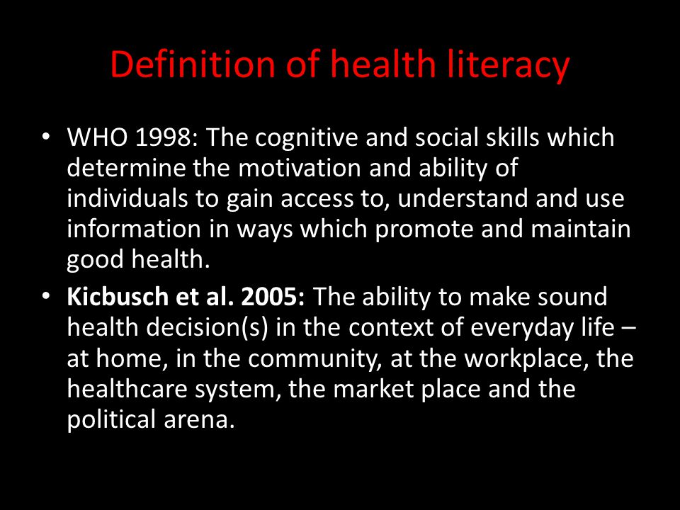 Common findings in all HL using a different HL measurement tools are: Health literacy is strongly related to educational attainment The average HL scores of younger adults are significantly higher than those of older Race or ethnicity Common Health Literacy Findings