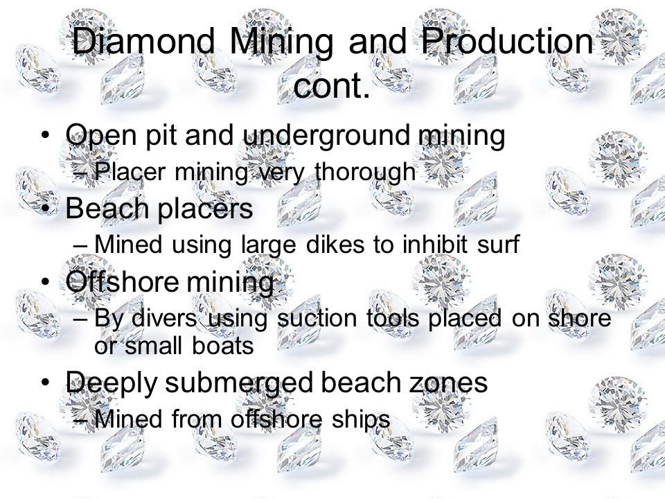 Diamond Mining and Production cont.