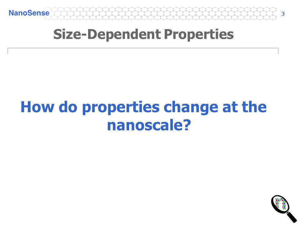 3 Size-Dependent Properties How do properties change at the nanoscale?