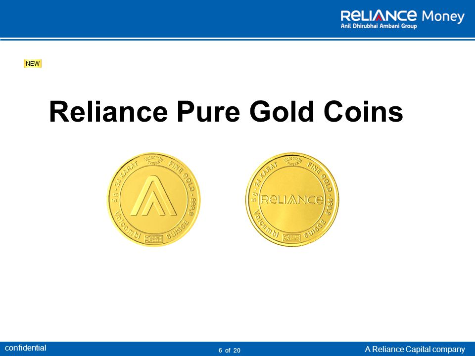 confidential A Reliance Capital company 6 of 20 Reliance Pure Gold Coins