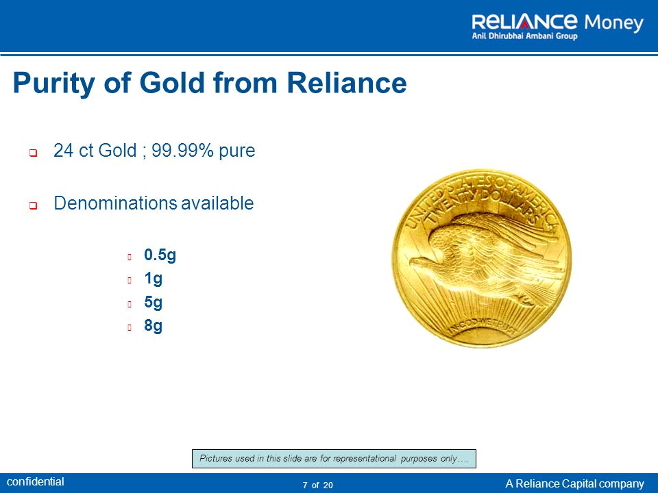 confidential A Reliance Capital company 8 of 20 Pictures used in this slide are for representational purposes only….