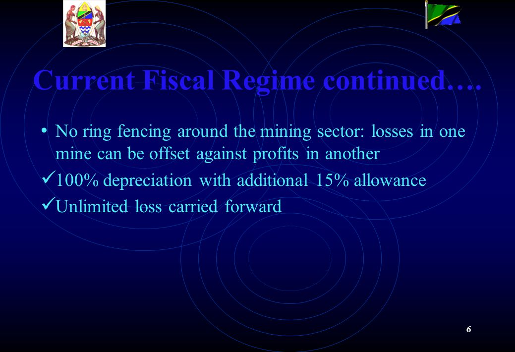 6 Current Fiscal Regime continued….