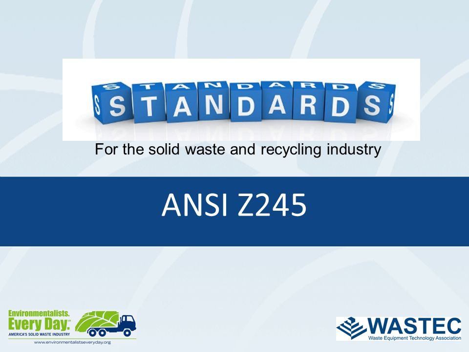ANSI Z245 For the solid waste and recycling industry