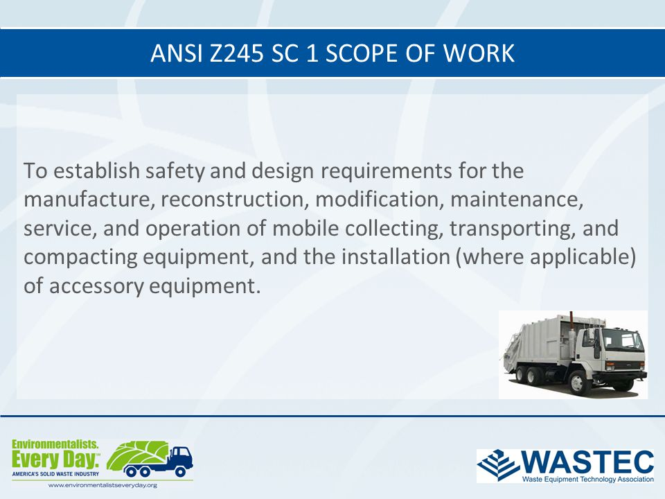 To establish safety and design requirements for the manufacture, reconstruction, modification, maintenance, service, and operation of mobile collectin