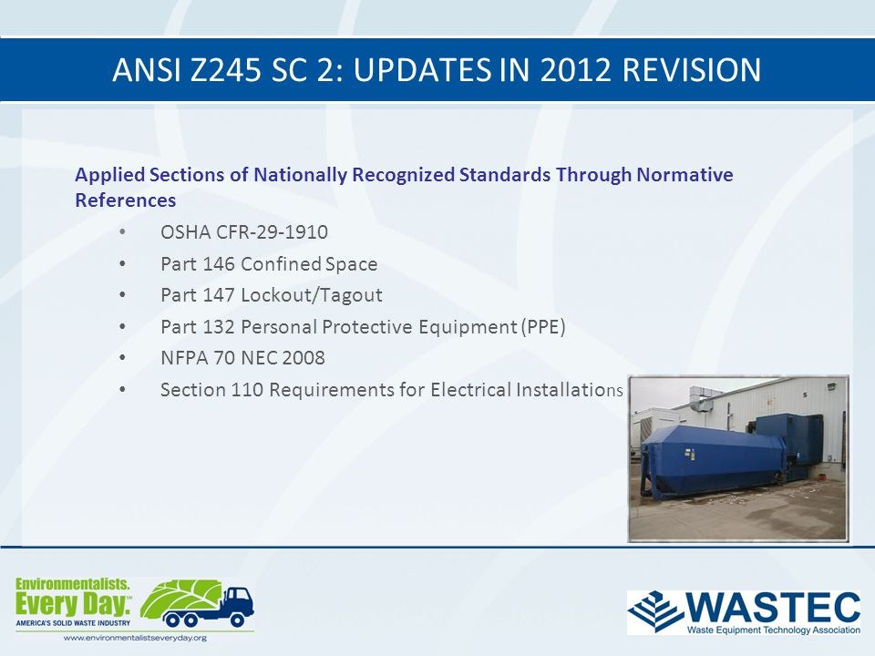 ANSI Z245 SC 2: UPDATES IN 2012 REVISION Applied Sections of Nationally Recognized Standards Through Normative References OSHA CFR-29-1910 Part 146 Co