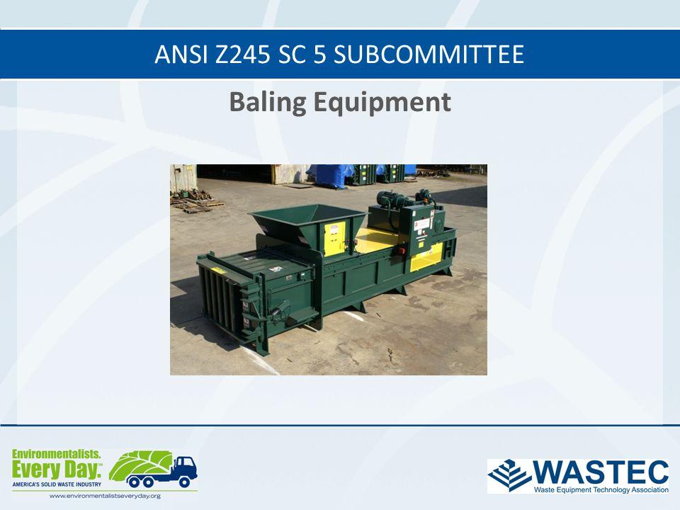 Baling Equipment ANSI Z245 SC 5 SUBCOMMITTEE