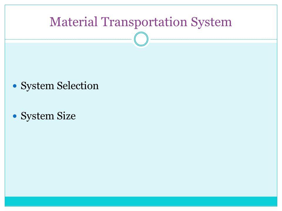 Material Transportation System System Selection System Size