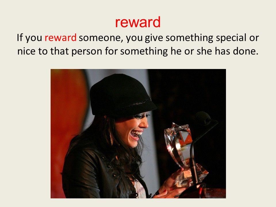 reward Senor Rattlesnake promised that if Rabbit would help him, he would reward Rabbit.