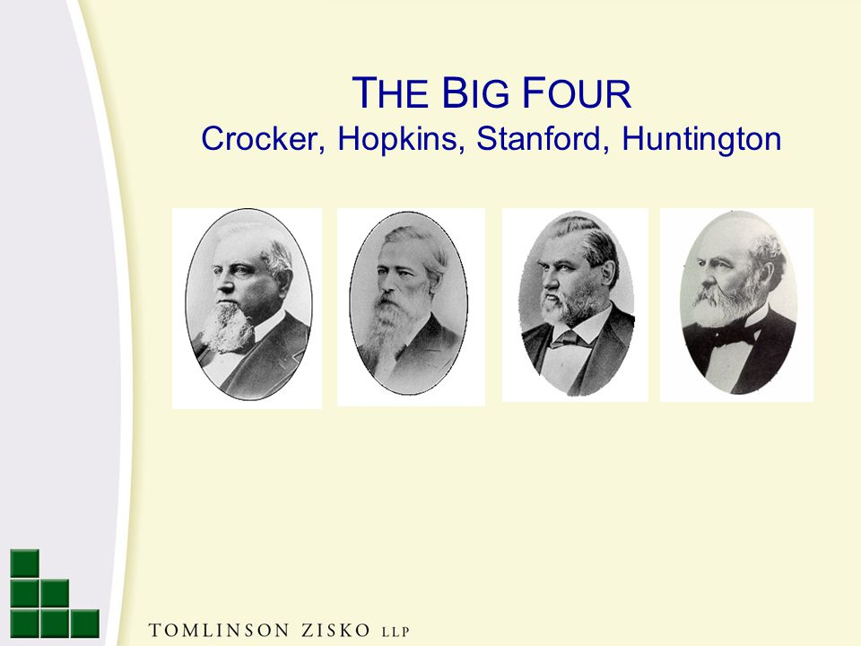 T HE B IG F OUR Crocker, Hopkins, Stanford, Huntington