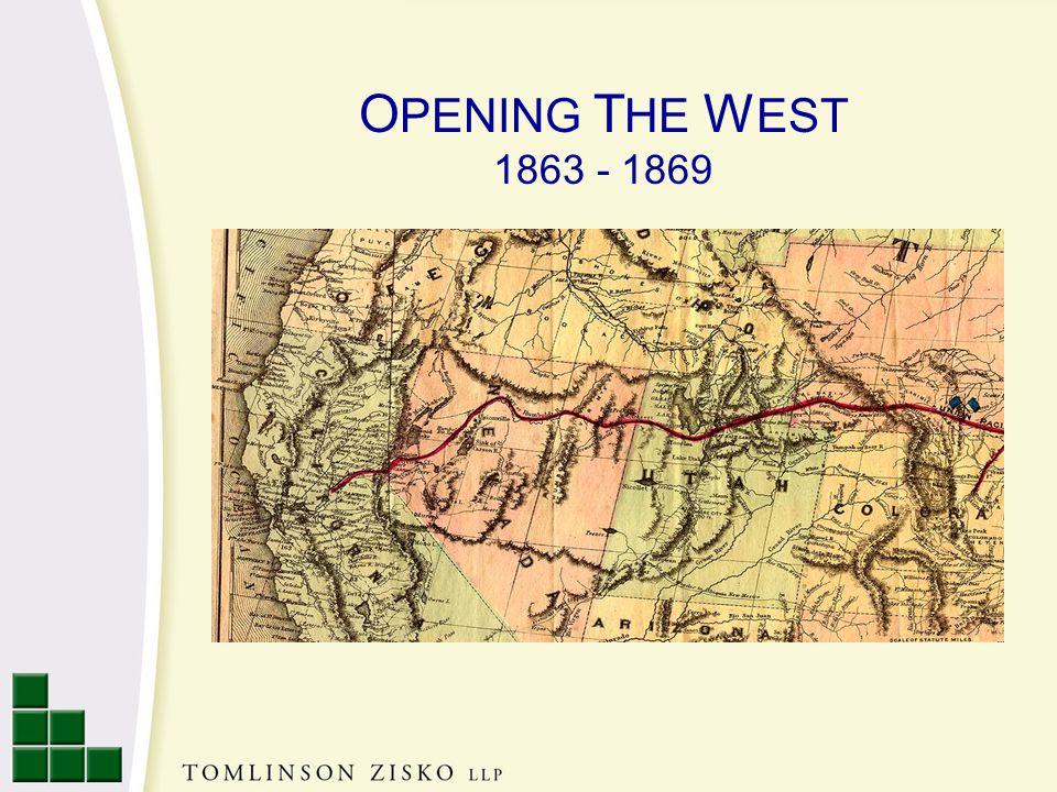 O PENING T HE W EST 1863 - 1869