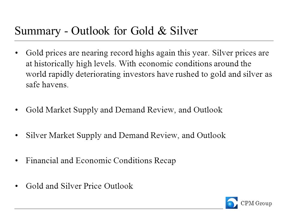 Summary - Outlook for Gold & Silver Gold prices are nearing record highs again this year.