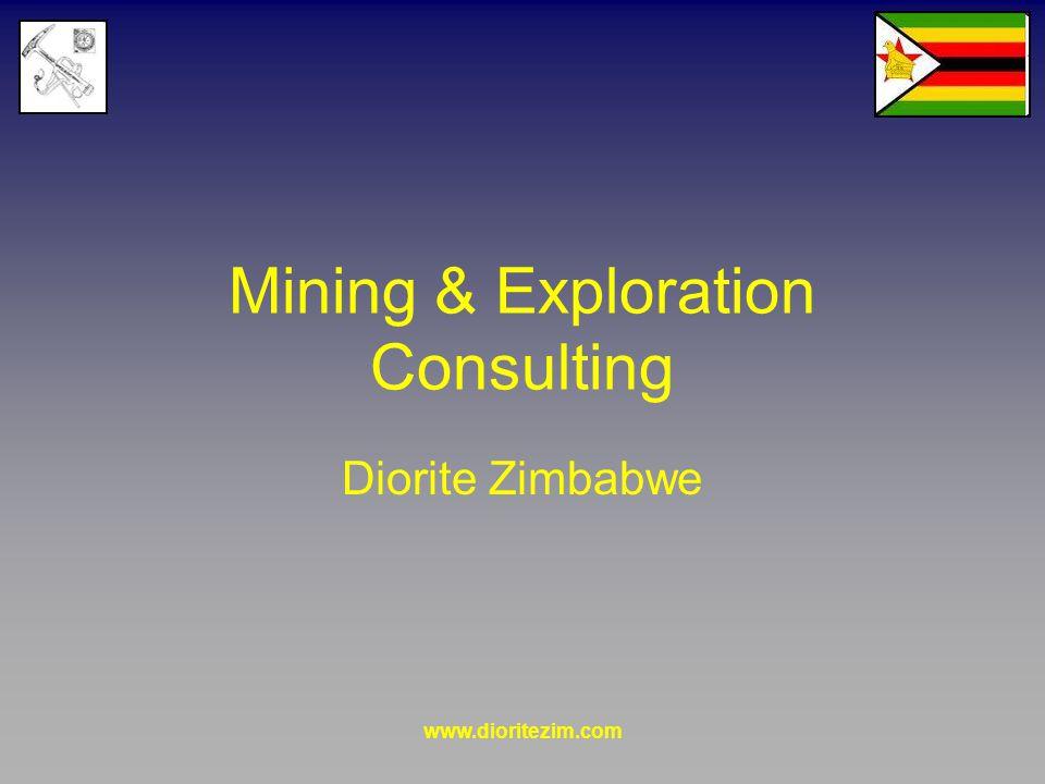 www.dioritezim.com Mining & Exploration Consulting Diorite Zimbabwe