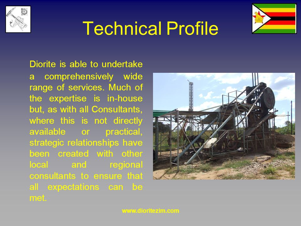 www.dioritezim.com Technical Profile Diorite is able to undertake a comprehensively wide range of services. Much of the expertise is in-house but, as
