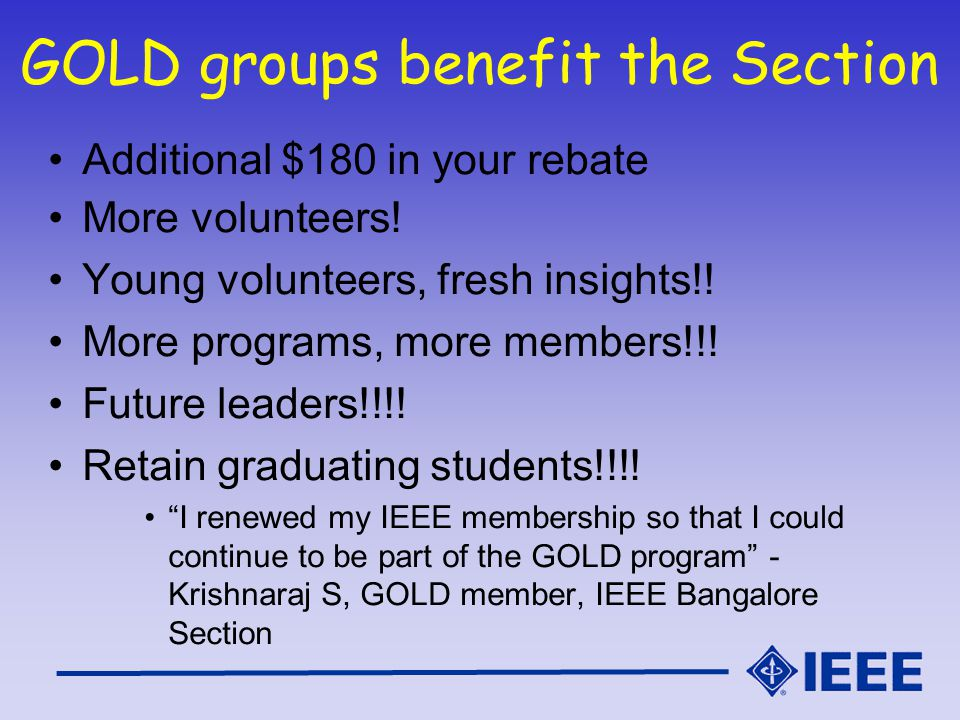 GOLD groups benefit the Young Professional Leadership opportunities Networking skills Mentoring Time management Extra skills