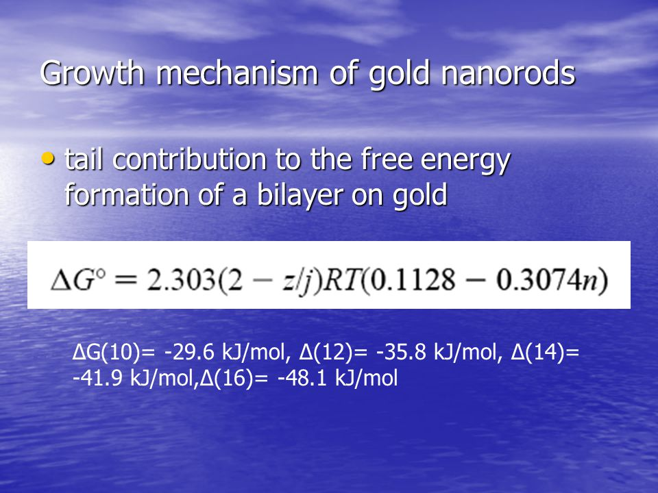 Growth mechanism of gold nanorods tail contribution to the free energy formation of a bilayer on gold tail contribution to the free energy formation o