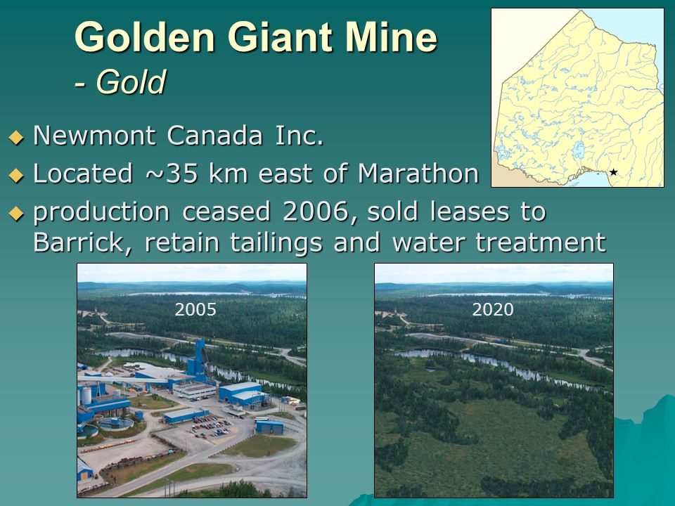 Golden Giant Mine - Gold Newmont Canada Inc. Newmont Canada Inc.
