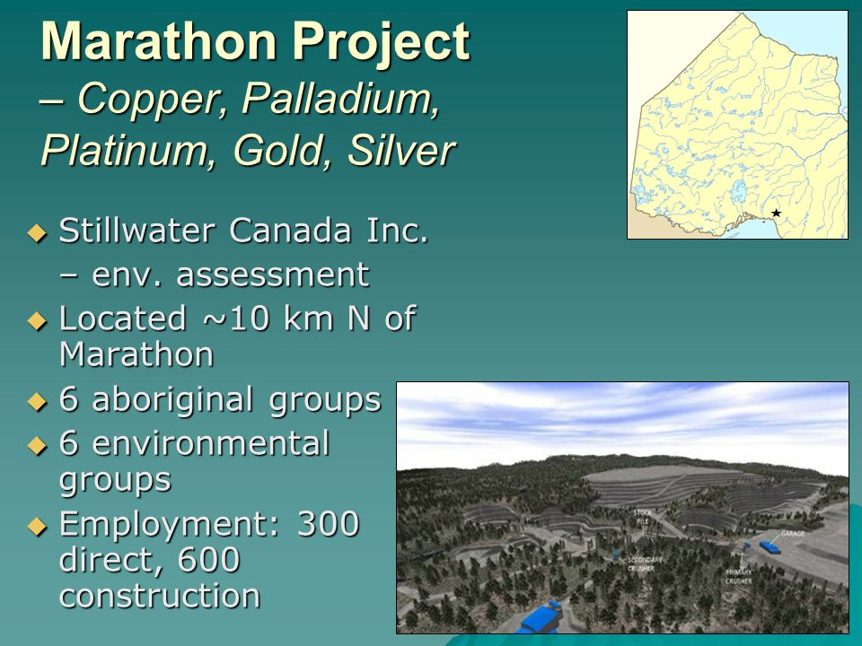 Marathon Project – Copper, Palladium, Platinum, Gold, Silver Stillwater Canada Inc.