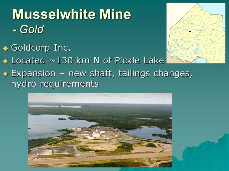 Musselwhite Mine - Gold Goldcorp Inc. Goldcorp Inc.