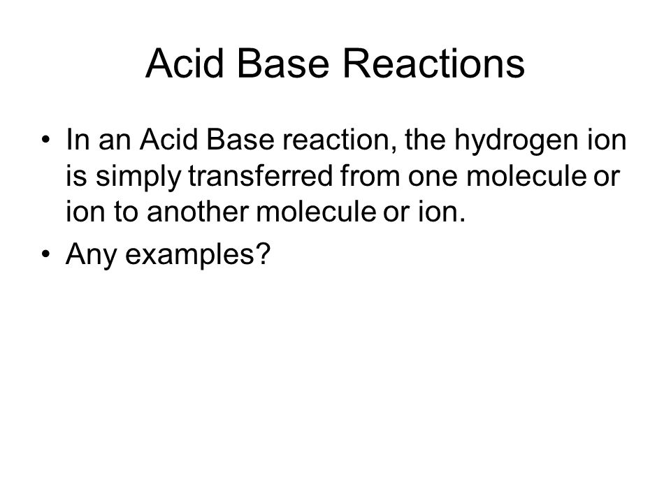 This afternoons examples AcOH + HCO 3 - AcO - + H 2 CO 3 H 2 CO 3 CO 2 + H 2 O This reaction is reversible so it is also true that CO 2 + H 2 O H 2 CO 3 H + + HCO 3 - 2AcOH + CaCO 3 Ca(AcO) 2 + H 2 CO 3 H 2 CO 3 CO 2 + H 2 O