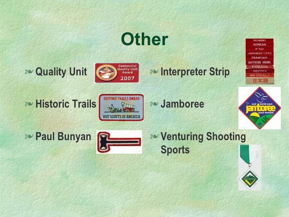Other § Quality Unit § Historic Trails § Paul Bunyan § Interpreter Strip § Jamboree § Venturing Shooting Sports