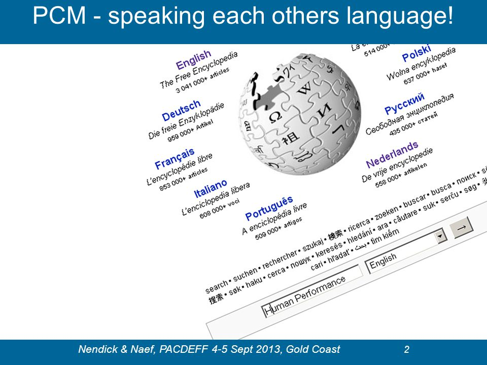 PCM - speaking each others language! Nendick & Naef, PACDEFF 4-5 Sept 2013, Gold Coast 2