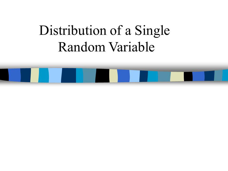 Distribution of a Single Random Variable