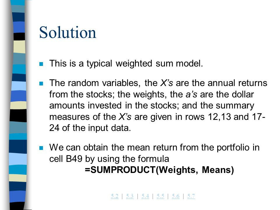 5.25.2   5.3   5.4   5.5   5.6   5.75.35.45.55.65.7 Solution n This is a typical weighted sum model.