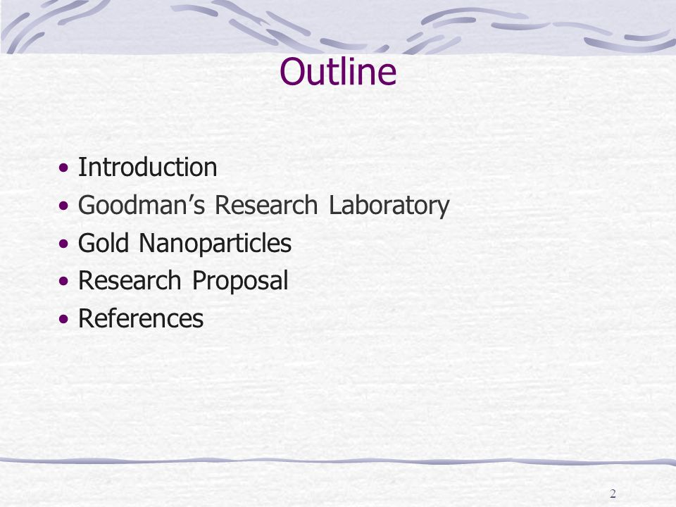 2 Outline Introduction Goodmans Research Laboratory Gold Nanoparticles Research Proposal References