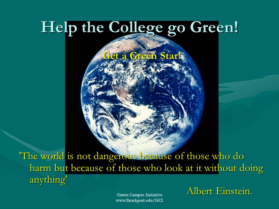 Green Campus Initiative   Help the College go Green.