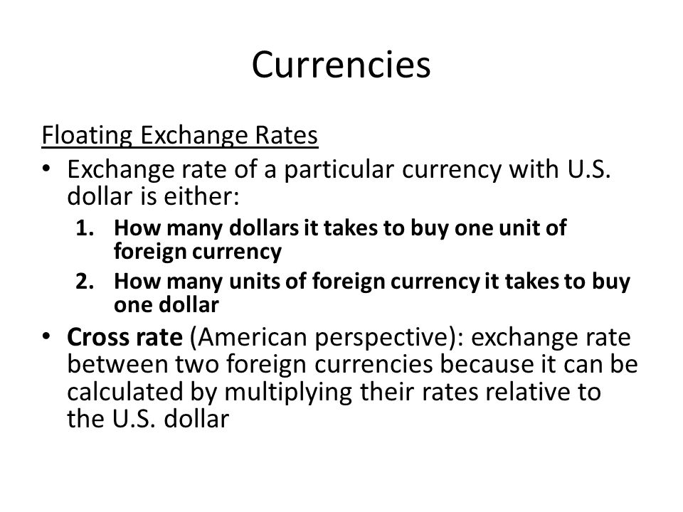 Currencies Floating Exchange Rates Exchange rate of a particular currency with U.S.