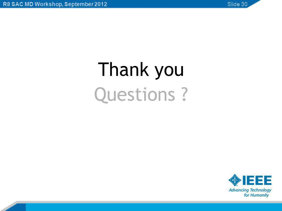 Thank you Questions Slide 30R8 SAC MD Workshop, September 2012