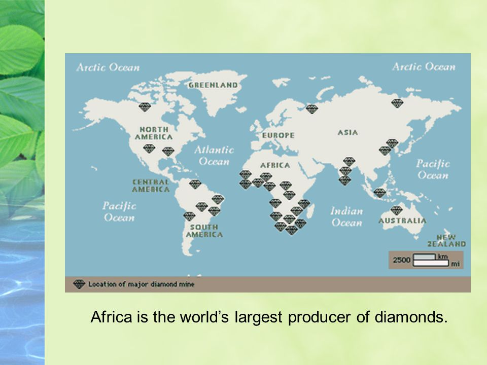 Africa is the worlds largest producer of diamonds.