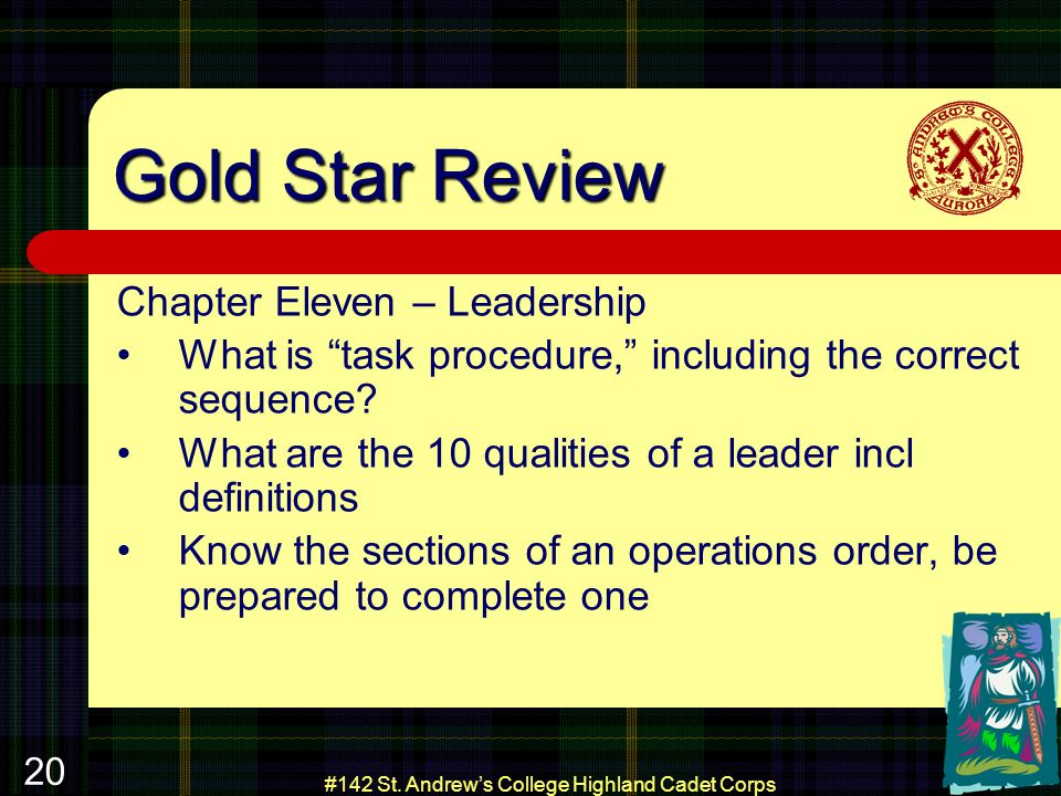 #142 St. Andrews College Highland Cadet Corps 20 Gold Star Review Chapter Eleven – Leadership What is task procedure, including the correct sequence?