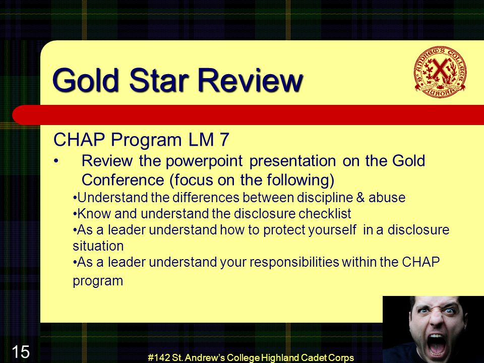 #142 St. Andrews College Highland Cadet Corps 15 Gold Star Review CHAP Program LM 7 Review the powerpoint presentation on the Gold Conference (focus o