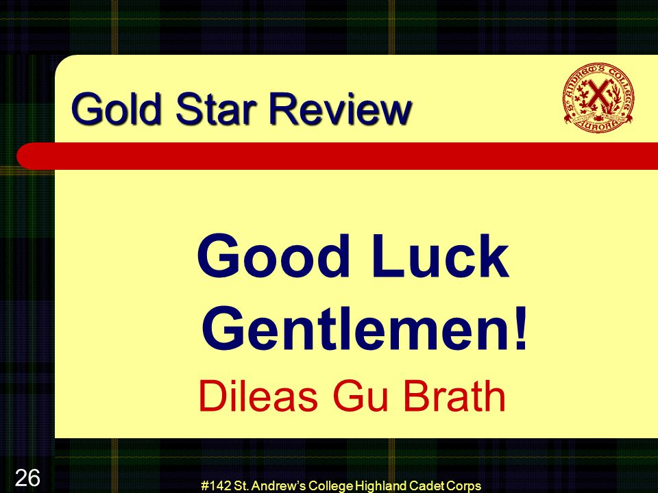 #142 St. Andrews College Highland Cadet Corps 26 Gold Star Review Good Luck Gentlemen.
