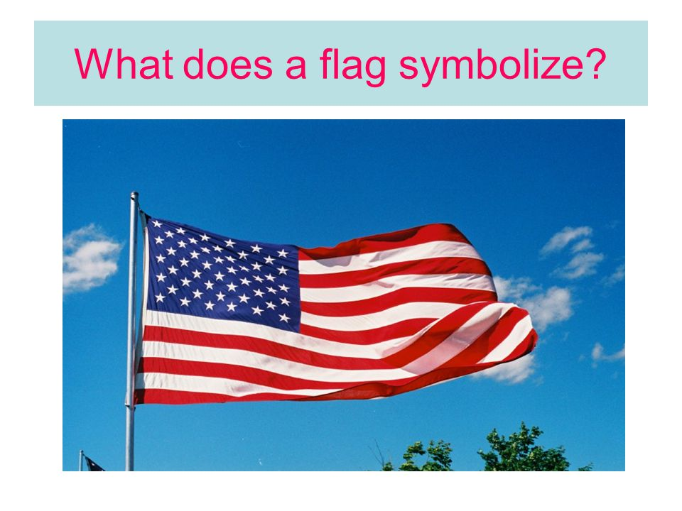 What does a flag symbolize?